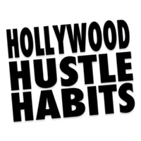 Hollywood Hustle Habits